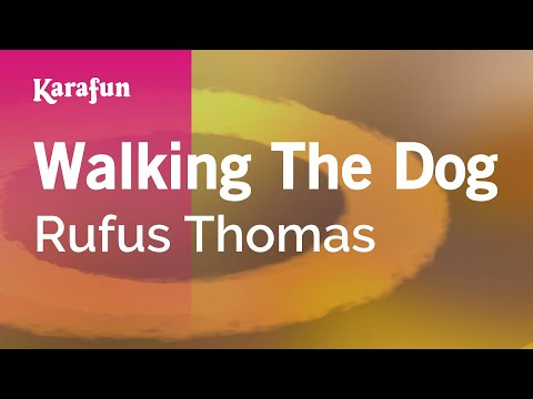 Karaoke Walking The Dog - Rufus Thomas *