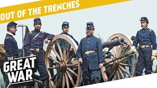 Why Didn't They Learn Anything From the American Civil War? I OUT OF THE TRENCHES