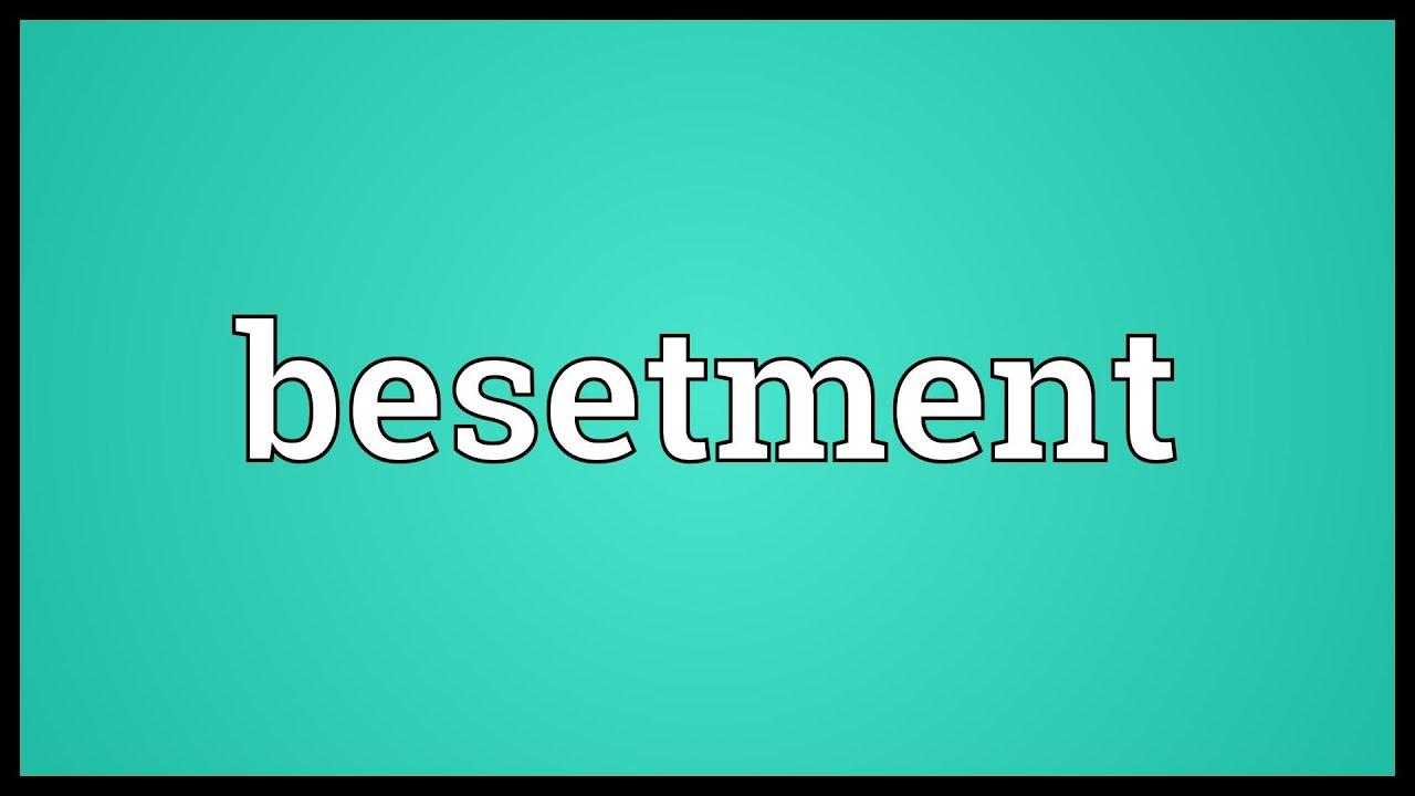 Download Besetment Meaning