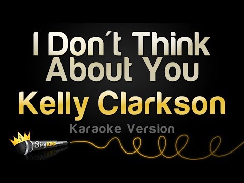 Kelly Clarkson - I Don't Think About You (Karaoke Version)