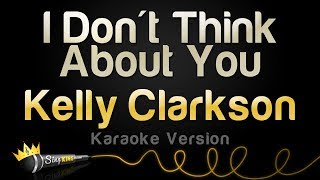 Kelly Clarkson - I Don't Think About You (Karaoke Version) Mp3