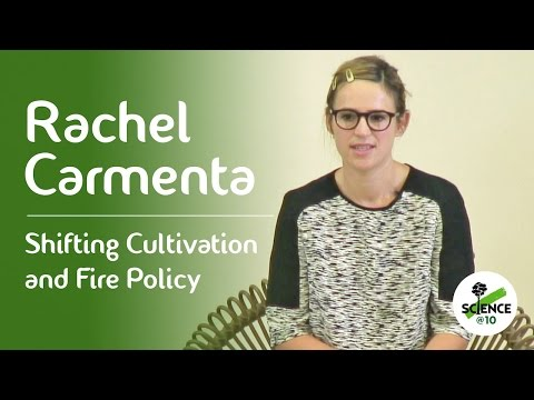 Rachel Carmenta on Shifting Cultivation and Fire Policy