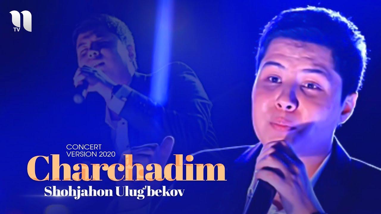 Shohjahon Ulug'bekov - Charchadim | Шохжахон Улугбеков - Чарчадим (consert version)