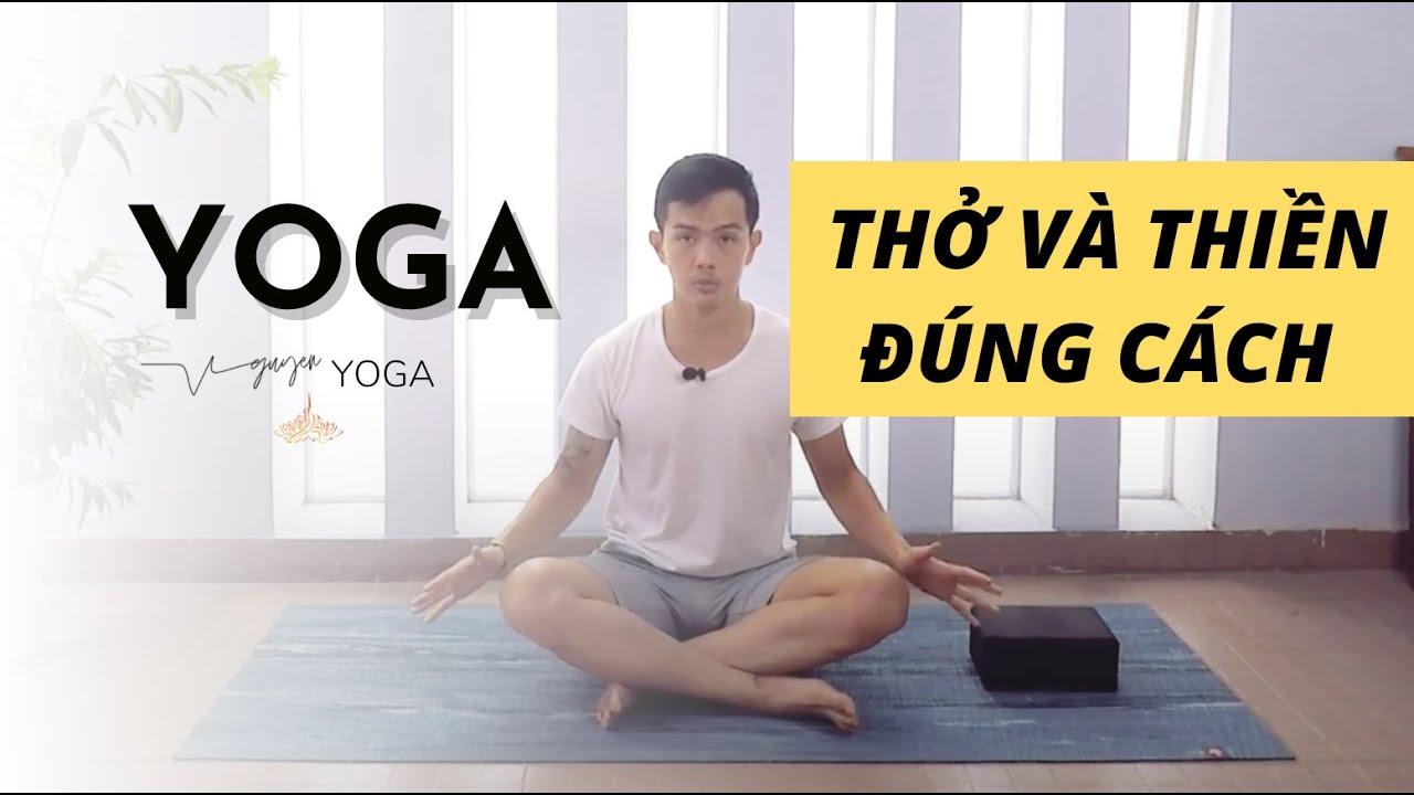 Làm Sao Để Thở và Thiền Đúng Cách Khi Làm Các Động Tác Yoga? | NguyenYoga.com