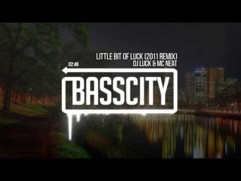 DJ Luck & MC Neat - Little Bit of Luck (2011 Remix)