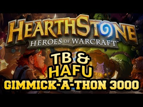 Hearthstone Gimmick-a-thon 3000 with Hafu
