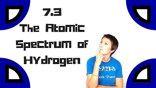 7.3_The Atomic Spectrum of Hydrogen