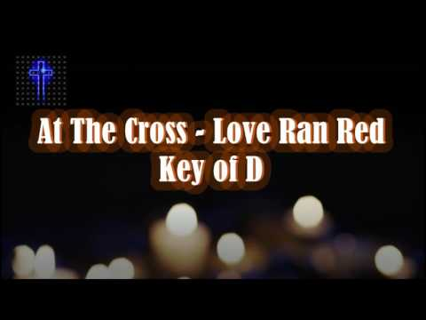At The Cross Love Ran Red   Key of D