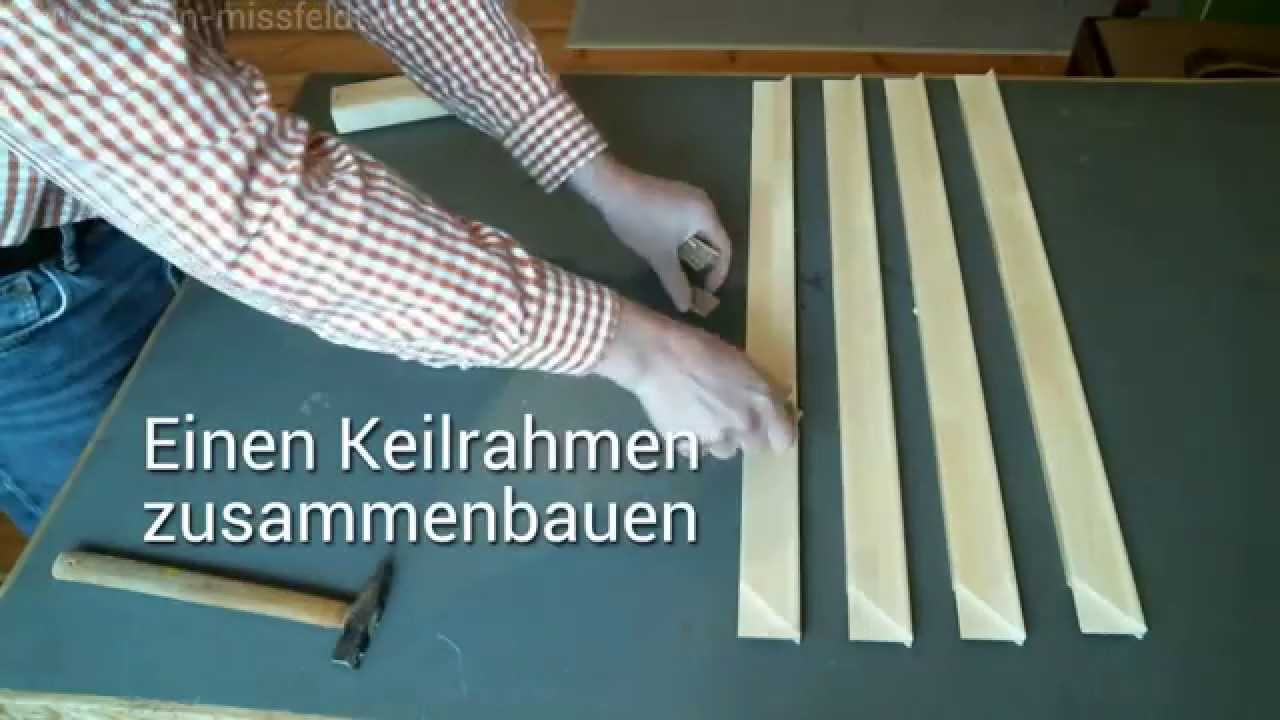 keilrahmen selber bauen anleitung tutorial youtube. Black Bedroom Furniture Sets. Home Design Ideas