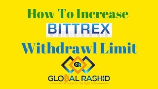 Bittrex Withdrawl Limit  कैसे   Increase करे ? Bittrex in Hindi/Urdu