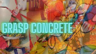GRASP CONCRETE ---- from Noemi's room to......