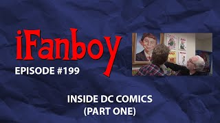 iFanboy - Episode #199 - Inside DC Part One