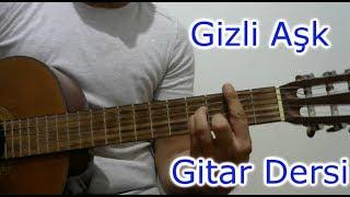 Gitar Dersi - Gizli Aşk (Feride Hilal Akın ft. Hakan Tunçbilek)