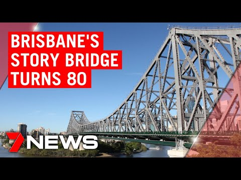 Brisbane's Story Bridge turns 80 | 7NEWS