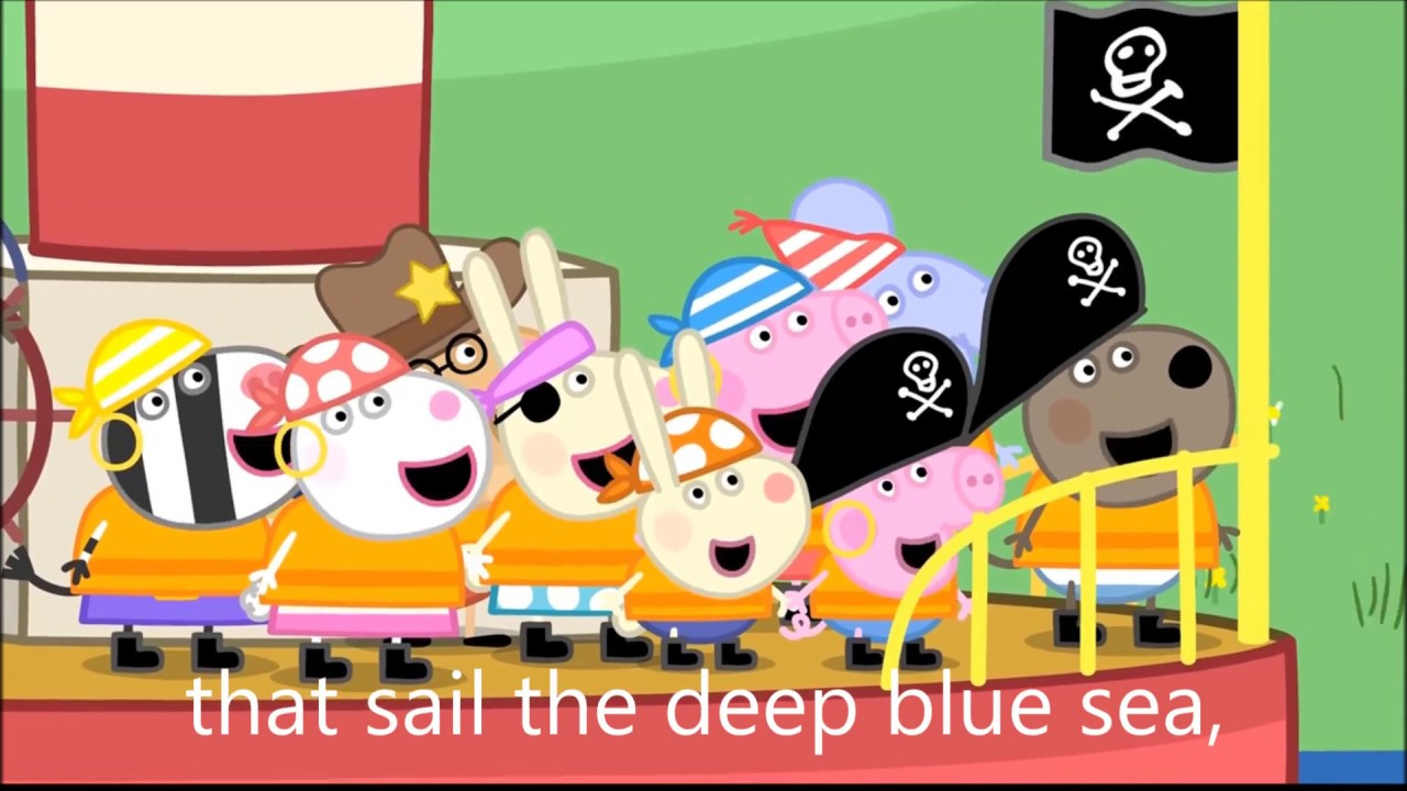 Peppa Pig Song Jolly Pirates Song With Lyrics