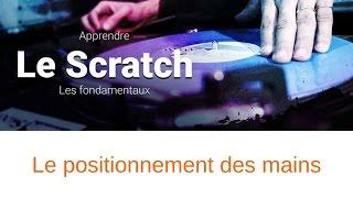 Cours de scratch : la position des mains