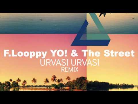 Urvasi Urvasi - A R Rahman - F.Looppy Yo! & Stephàn Vi REMIX