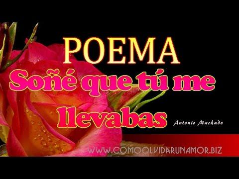 Soñé Que Tú Me Llevabas Un Poema De Amor De Antonio