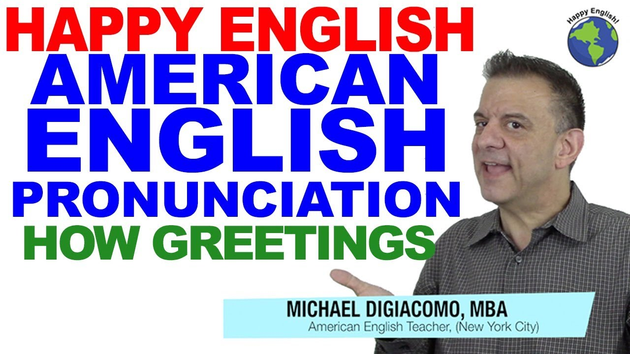 How Greetings Natural American English Pronunciation Lesson Youtube