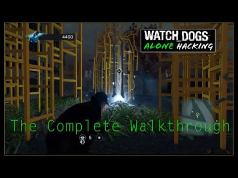 Watch Dogs (Alone) Hacking II: Complete Walkthrough
