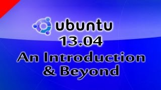 (Part 2) Ubuntu 13.04 Linux Based Free Operating System An Introduction