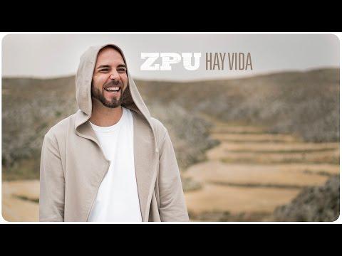 ZPU | Hay Vida (Video Oficial)