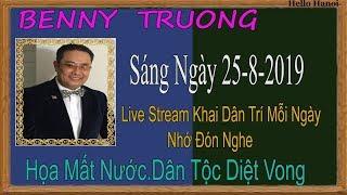 Benny TruongTruc Tiep (  Tối  Ngày 25-8-2019