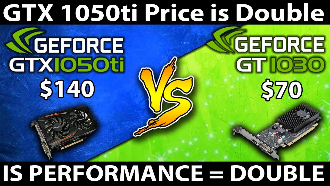 GT 1030 vs GTX 1050 ti - Price is Double - Is Performance Double  ??