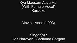 Kya Mausam Aaya Hai (With Female Vocal) - Karaoke - Anari (1993) - Udit Narayan ; Sadhana Sargam