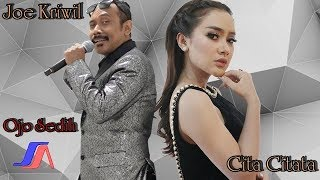 Video Cita Citata feat. Joe Kriwil - Ojo Sedih (Official lyric Video) download MP3, 3GP, MP4, WEBM, AVI, FLV April 2018