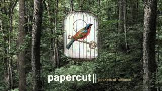 Papercut: Cradle Song (Love Child) (Pockets of Silence) [The Sound Of Everything]