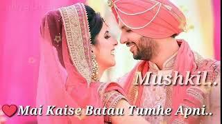 Main Kaise Batau Tumhe Apni Mushkil | Whats App Status | Romantic Video Status