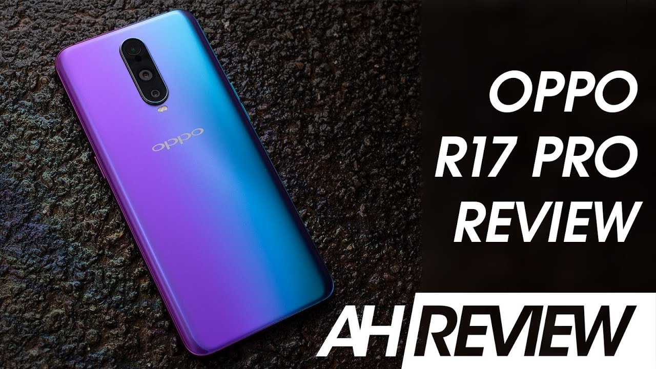 OPPO R17 Pro - Design, Battery, and More Review | Android Headlines