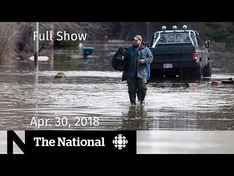 The National for Monday April 30, 2018 — Gas Prices, Flooding, Iran Nuclear Deal