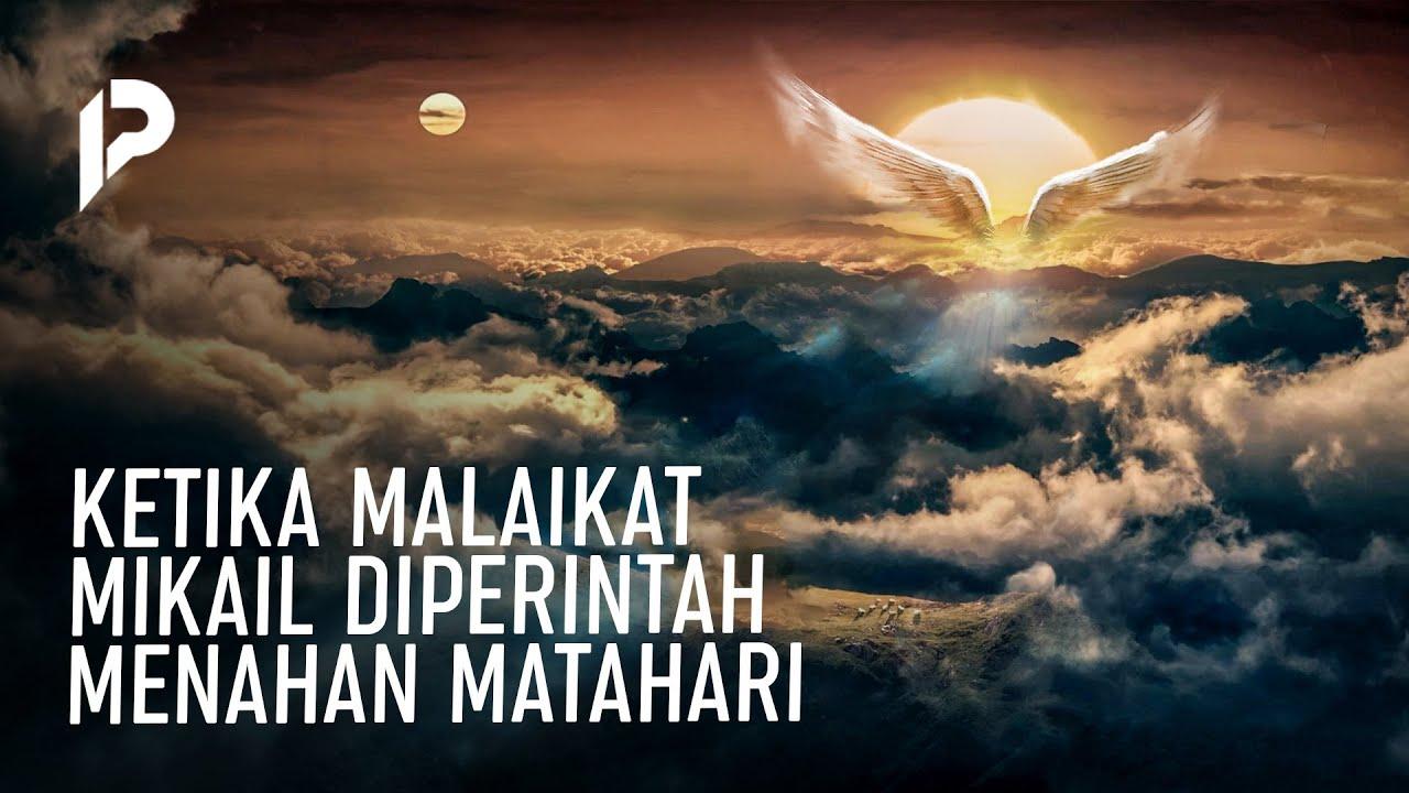 Masyaallah! Malaikat Mikail Sampai Menahan Matahari Dengan Sayapnya Karna Orang Ini..