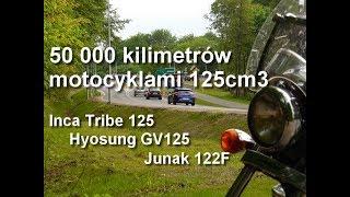 50 000 km motocyklami 125cm3, Hyosung GV125, Junak 122F, Inca Tribe