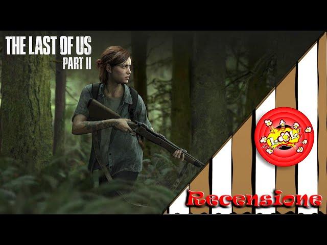 The Last Of Us Part 2 Recensione (come se fosse un film)
