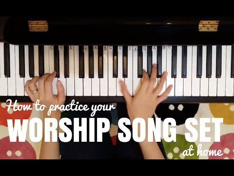 How to Practice Your Worship Song Set at Home