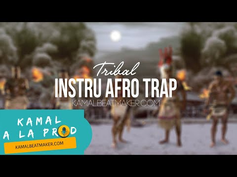 INSTRU AFRO TRAP 2017 | Tribal | Kamal Beatmaker (Kamal A La Prod)