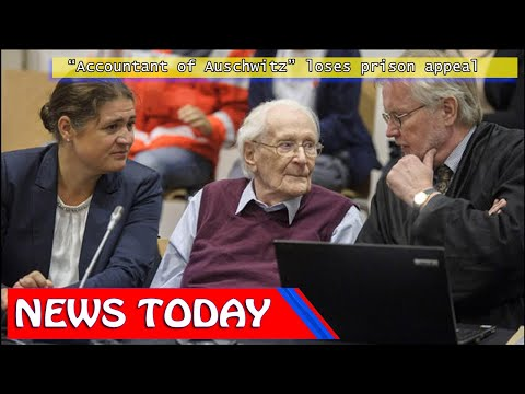 "World News - ""Accountant of Auschwitz"" loses prison appeal"