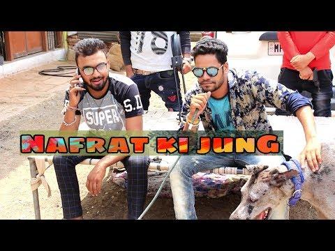 NAFRAT KI JUNG DHAKAD Boys video...
