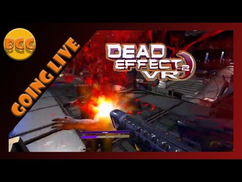 Dead Effect 2 VR Escape From Meridian Going In Shotgun Style