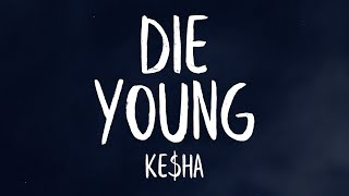 Kesha - Die Young (Lyrics)
