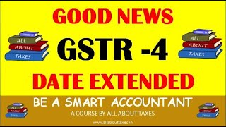 GOODS NEWS | GSTR -4 DATE EXTENDED |GSTR 4 CAN NOW BE FILED UP TO 31ST OCTOBER 2020 | CA MANOJ GUPTA