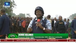 Benue Killings: Gov Ortom Visits,Commiserates With Affected Communities