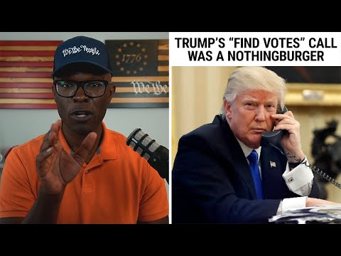 "Trump's ""Find Votes"" Call With Raffensperger Was A NOTHINGBURGER!"