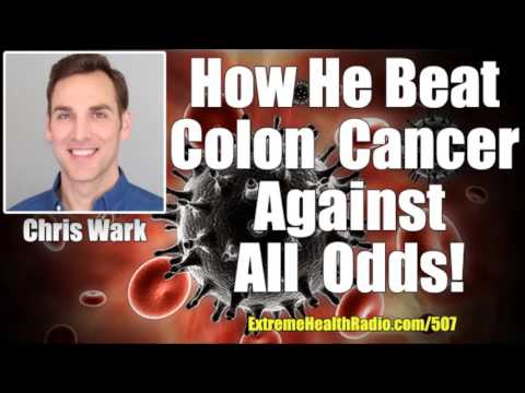 Chris Wark On How He Healed From Stage 3c Colon Cancer Without Chemo Or Radiation