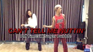 FIIXD X 1MILL - CAN'T TELL ME NUTTIN' ft. DIAMOND, 19HUNNID   Sugar Bubble's Choreography   PM Timez