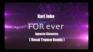 Kari Jobe  - Forever (Ignacio Cisneros Vocal Trance Remix) VOCAL!