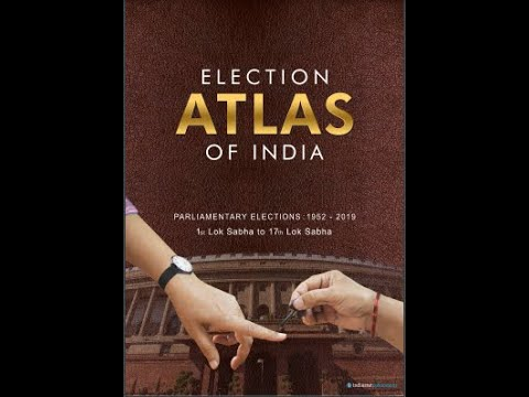 Election Atlas Of India- First of Its Kind Election Atlas of India on Parliamentary Elections